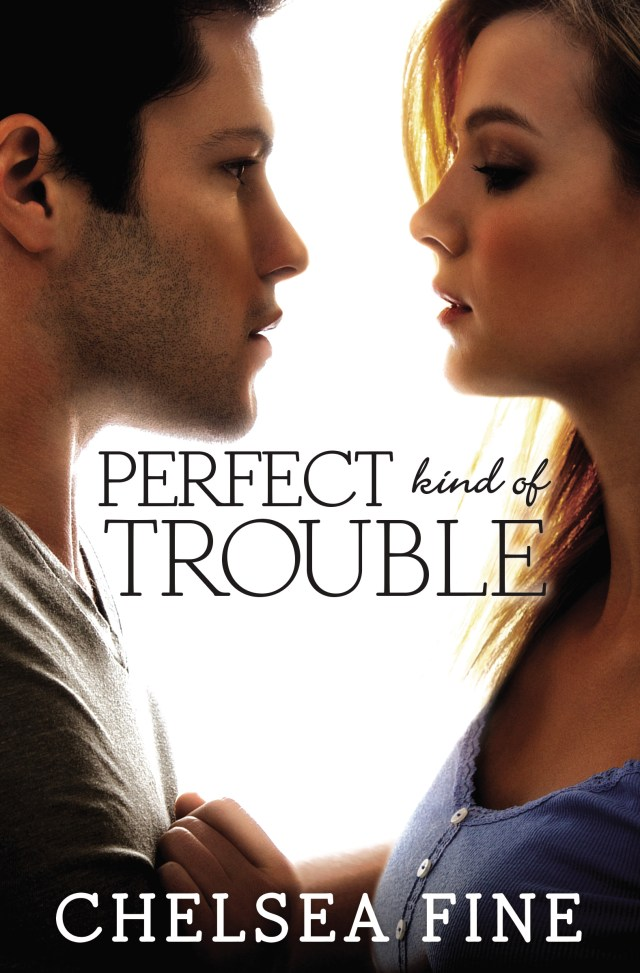 PERFECT KIND OF TROUBLE (FINDING FATE, BOOK #2) BY CHELSEA FINE: BOOK REVIEW