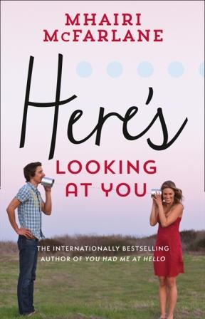 HERE'S LOOKING AT YOU BY MHAIRI MCFARLANE: BOOK REVIEW