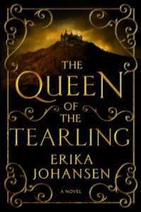 THE QUEEN OF THE TEARLING (THE QUEEN OF THE TEARLING, BOOK #1) BY ERIKA JOHANSEN: BOOK REVIEW