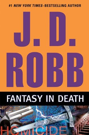 FANTASY IN DEATH (IN DEATH, BOOK #30) BY J.D. ROBB: BOOK REVIEW