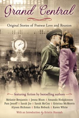 GRAND CENTRAL~ORIGINAL STORIES OF POSTWAR LOVE AND REUNION (MULTIPLE AUTHORS): BOOK REVIEW