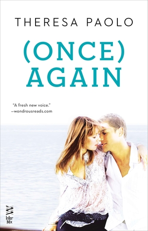 (ONCE) AGAIN (AGAIN, BOOK #2) BY THERESA PAOLO: BOOK REVIEW