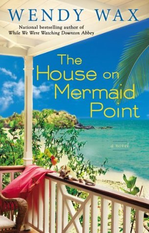 THE HOUSE ON MERMAID POINT BY WENDY WAX: BLOG TOUR