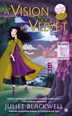 A VISION IN VELVET (WITCHCRAFT MYSTERY, BOOK #6) BY JULIET BLACKWELL: BOOK REVIEW