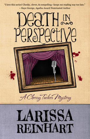 DEATH IN PERSPECTIVE (CHERRY TUCKER MYSTERY, BOOK #4) BY LARISSA REINHART: BOOK REVIEW