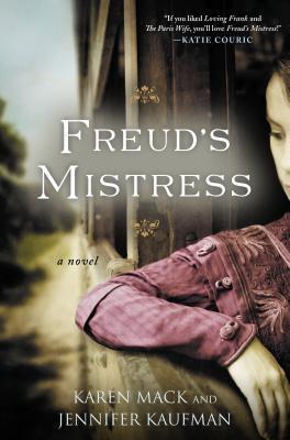 FREUD'S MISTRESS BY KAREN MACK & JENNIFER KAUFMAN: BOOK REVIEW