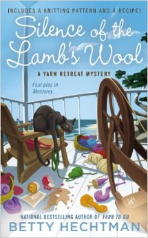 SILENCE OF THE LAMB'S WOOL (YARN RETREAT, BOOK #2) BY BETTY HECHTMAN: BOOK REVIEW