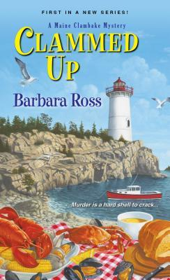 CLAMMED UP BY BARBARA ROSS (MAINE CLAMBAKE MYSTERY, BOOK #2): BOOK REVIEW