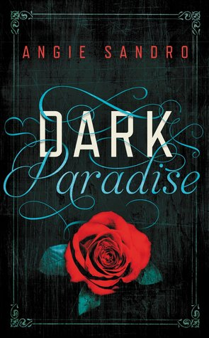DARK PARADISE (DARK PARADISE, BOOK #1) BY ANGIE SANDRO: BOOK REVIEW