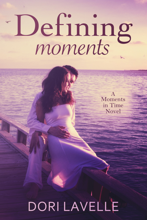 DEFINING MOMENTS (MOMENTS IN TIME, BOOK #4) BY DORI LAVELLE: BOOK REVIEW