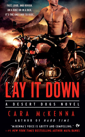 LAY IT DOWN (DESERT DOGS, BOOK #1) BY CARA MCKENNA: BOOK REVIEW