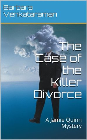 THE CASE OF THE KILLER DIVORCE (JAMIE QUINN MYSTERY, BOOK #2) BY BARBARA VENKATARAMAN: BOOK REVIEW