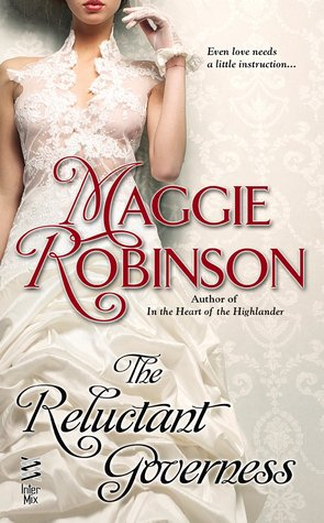 THE RELUCTANT GOVERNESS (LADIES UNLACED, BOOK #3) BY MAGGIE ROBINSON: BOOK REVIEW