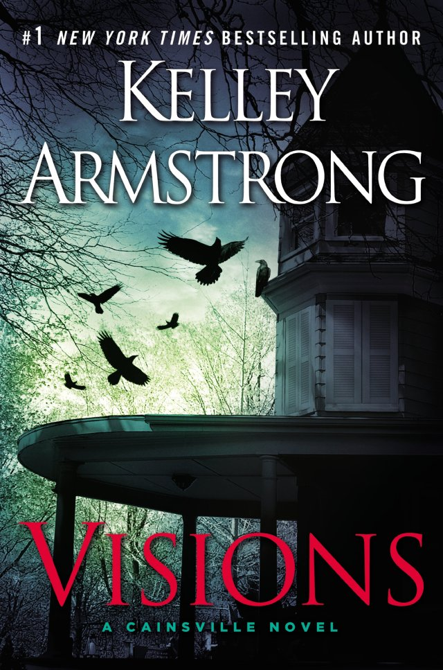 VISIONS (CAINSVILLE, BOOK #2) BY KELLEY ARMSTRONG: BOOK REVIEW