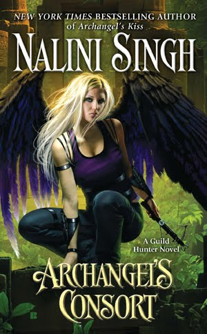 ARCHANGEL'S CONSORT (GUILD HUNTER, BOOK #3) BY NALINI SINGH: BOOK REVIEW