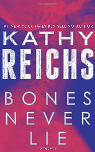 BONES NEVER LIE (TEMPERANCE BRENNAN, BOOK #17) BY KATHY REICHS: BOOK REVIEW