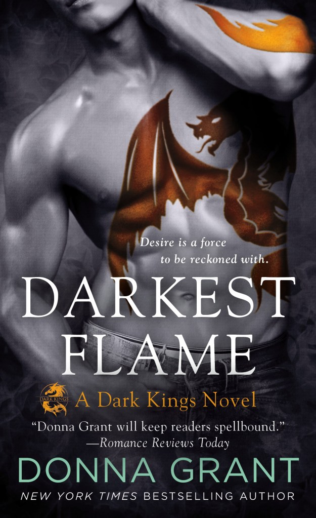 DARKEST FLAME (DARK KINGS, BOOK #1) BY DONNA GRANT: BOOK REVIEW