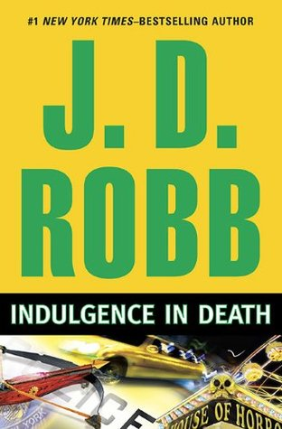INDULGENCE IN DEATH (IN DEATH, BOOK #31) BY J.D. ROBB: BOOK REVIEW