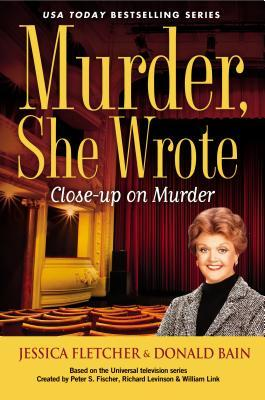 MURDER, SHE WROTE: CLOSE-UP ON MURDER (MURDER, SHE WROTE, BOOK #40) BY JESSICA FLETCHER & DONALD BAIN : BOOK REVIEW