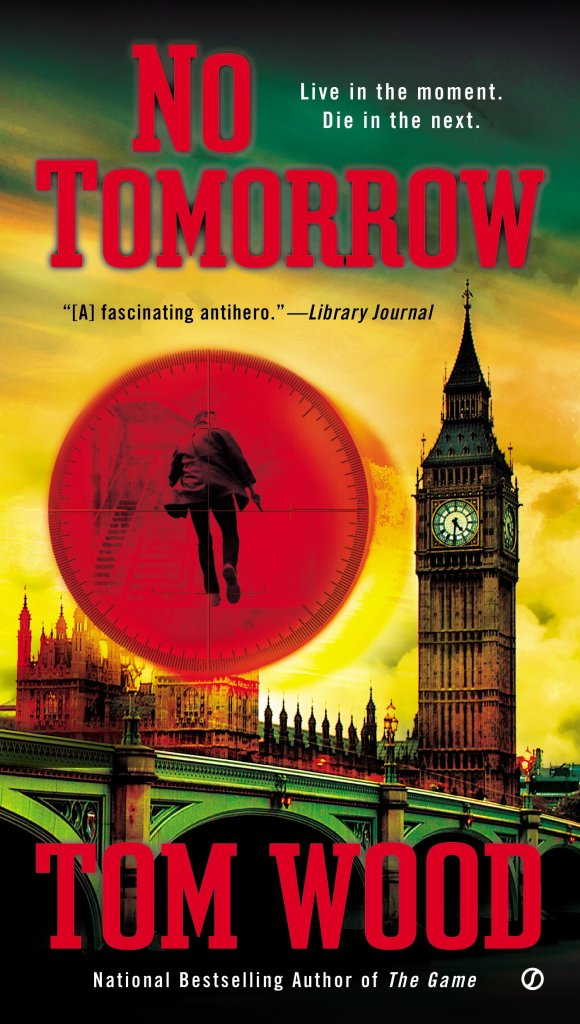 NO TOMORROW BY TOM WOOD: BOOK REVIEW