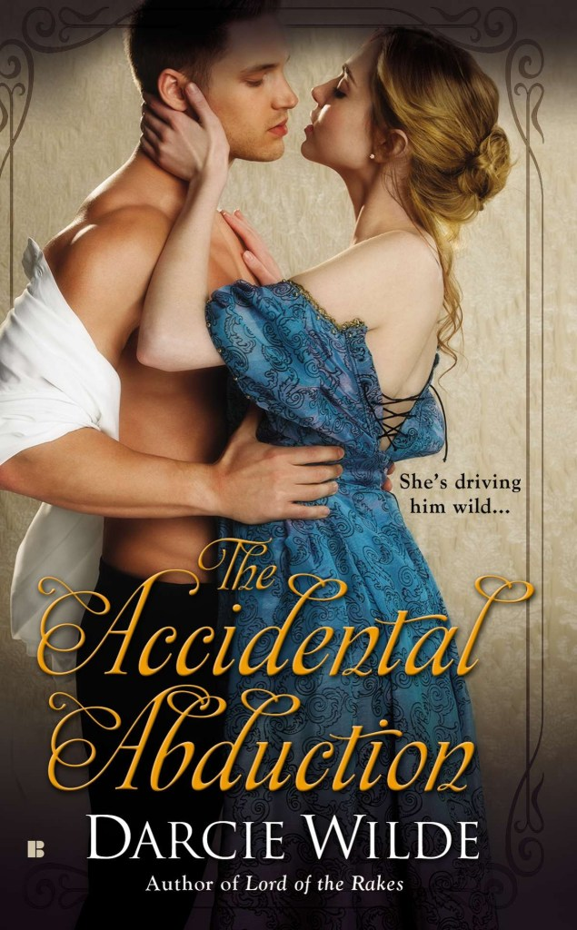 THE ACCIDENTAL ABDUCTION BY DARCIE WILDE: BOOK REVIEW