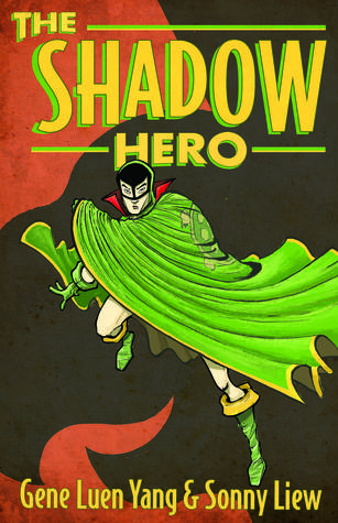 THE SHADOW HERO BY GENE LUEN YANG & SONNY LIEW: GRAPHIC NOVEL REVIEW