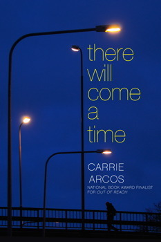 THERE WILL COME A TIME BY CARRIE ARCOS: BOOK REVIEW