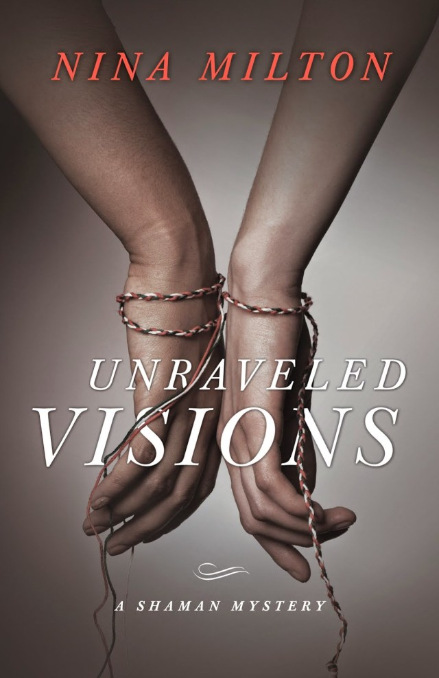 UNRAVELED VISIONS (SHAMAN MYSTERY, BOOK #2) BY NINA MILTON: BOOK REVIEW