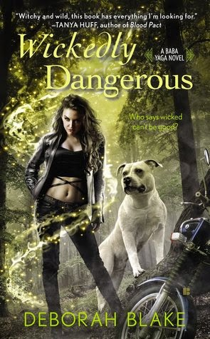 WICKEDLY DANGEROUS (BABA YAGA, BOOK #1) BY DEBORAH BLAKE: BOOK REVIEW
