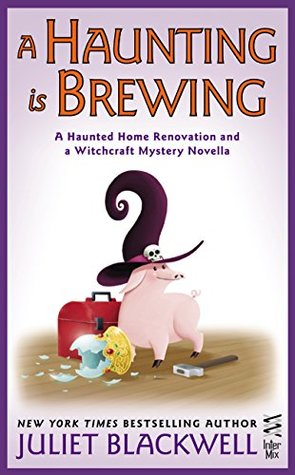 A HAUNTING IS BREWING (A WITCHCRAFT MYSTERY, BOOK #6.5) BY JULIET BLACKWELL: BOOK REVIEW