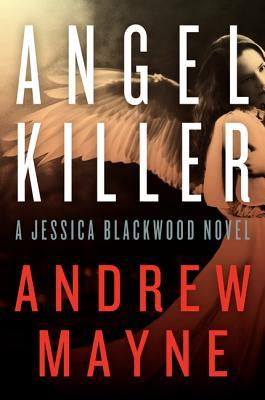 ANGEL KILLER (JESSICA BLACKWOOD) BY ANDREW MAYNE: BOOK REVIEW