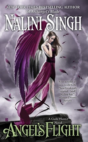 ANGEL'S FLIGHT (GUILD HUNTER NOVELLAS) BY NALINI SINGH: BOOK REVIEW