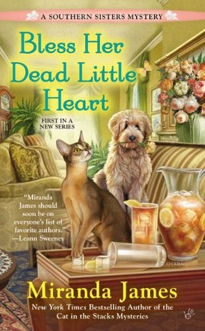 BLESS HER DEAD LITTLE HEART (SOUTHERN SISTERS, BOOK #1) BY MIRANDA JAMES: BOOK REVIEW