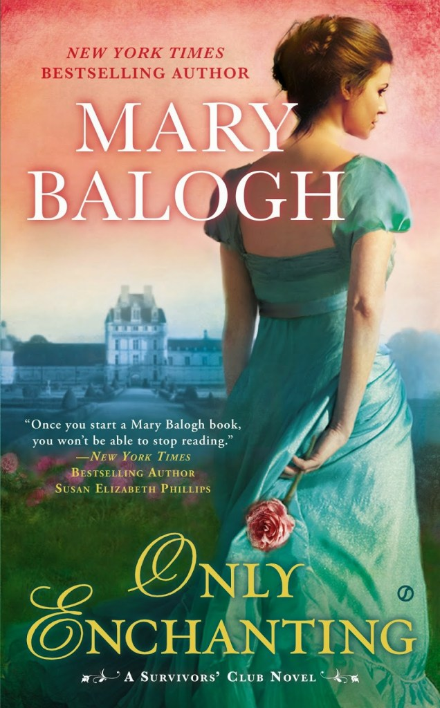 ONLY ENCHANTING (THE SURVIVORS' CLUB, BOOK #4) BY MARY BALOGH: BOOK REVIEW