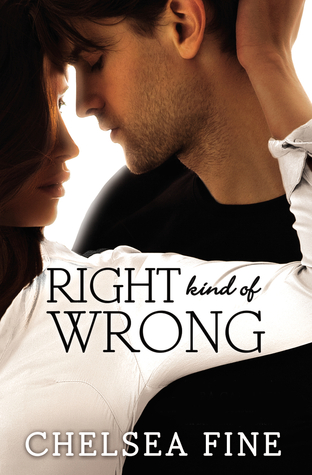 RIGHT KIND OF WRONG (FINDING FATE, BOOK #3) BY CHELSEA FINE: BOOK REVIEW