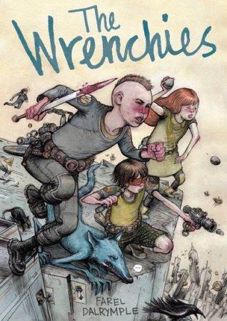 THE WRENCHIES BY FAREL DALRYMPLE: GRAPHIC NOVEL REVIEW