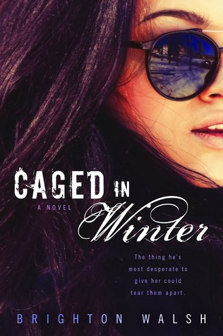 CAGED IN WINTER (CAGED IN WINTER, BOOK #1) BY BRIGHTON WALSH: BOOK REVIEW