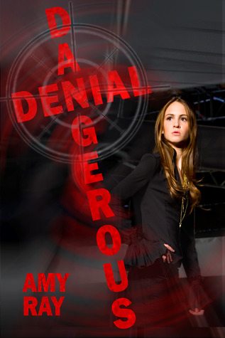 DANGEROUS DENIAL BY AMY RAY: BOOK REVIEW