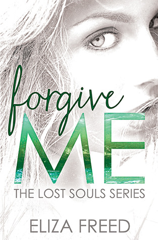 FORGIVE ME (LOST SOULS, BOOK #1) BY ELIZA FREED: BOOK REVIEW