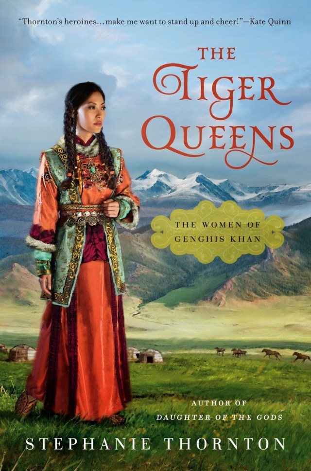 THE TIGER QUEENS: THE WOMEN OF GENGHIS KHAN BY STEPHANIE THORTON: BOOK REVIEW