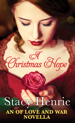 A CHRISTMAS HOPE (OF LOVE AND WAR, BOOK #1.5) BY STACY HENRIE: BOOK REVIEW