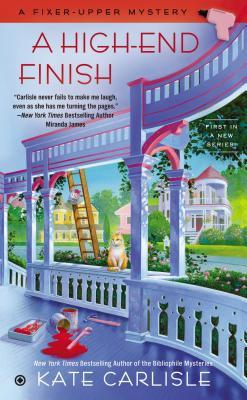 A HIGH-END FINISH (FIXER-UPPER MYSTERY, BOOK #1) BY KATE CARLISLE: BOOK REVIEW