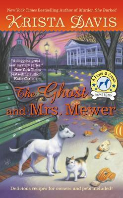 THE GHOST AND MRS. MEWER (PAWS AND CLAWS MYSTERY, BOOK #2) BY KRISTA DAVIS: BOOK REVIEW
