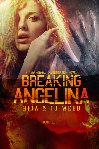 BREAKING ANGELINA (PARANORMAL INVESTIGATIONS, BOOK #1.5) BY RITA & T.J. WEBB: BOOK REVIEW