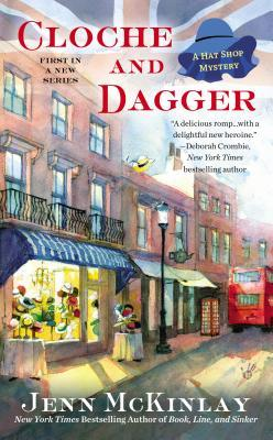 CLOCHE AND DAGGER (HAT SHOP MYSTERY, BOOK #1) BY JENN MCKINLAY: BOOK REVIEW