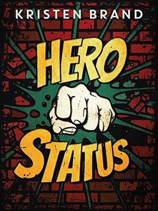 HERO STATUS (THE WHITE KNIGHT & BLACK VALENTINE SERIES, BOOK #1) BY KRISTEN BRAND: BOOK REVIEW