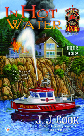 IN HOT WATER (SWEET PEPPER FIRE BRIGADE MYSTERY, BOOK #3) BY J.J. COOK: BOOK REVIEW