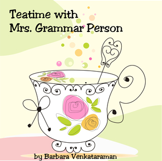 TEATIME WITH MRS. GRAMMAR PERSON BY BARBARA VENKATARAMAN: BOOK REVIEW