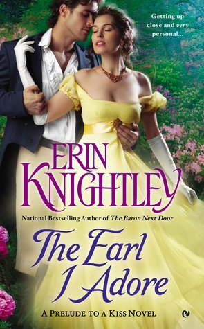 THE EARL I ADORE (PRELUDE TO A KISS, BOOK #2) BY ERIN KNIGHTLEY: BOOK REVIEW