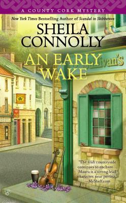 AN EARLY WAKE (COUNTY CORK, BOOK #3) BY SHEILA CONNOLLY: BOOK REVIEW